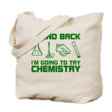 Stand Back Try Chemistry Tote Bag