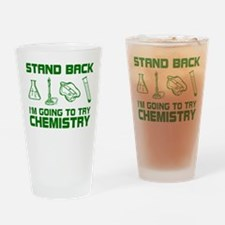 Stand Back Try Chemistry Drinking Glass