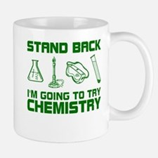 Stand Back Try Chemistry Mugs
