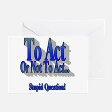 To Act or Not To Act Apparal Greeting Cards (Packa