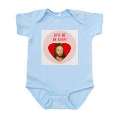 Love Me Or Burn! Infant Bodysuit