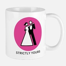 Strictly Yours Mugs