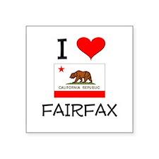 I Love Fairfax California Sticker