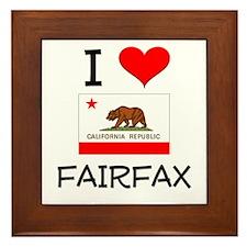 I Love Fairfax California Framed Tile