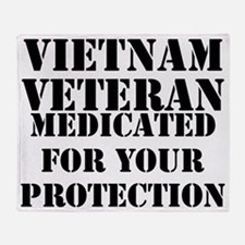 Vietnam Veteran Medicated For Your P Throw Blanket