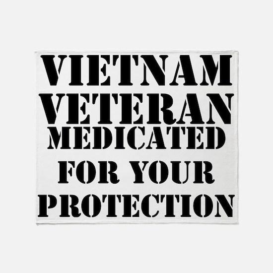 Vietnam Veteran Medicated For Your P Throw Blanket