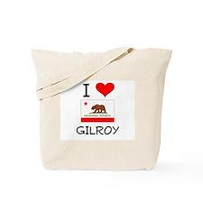 I Love Gilroy California Tote Bag
