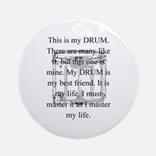 This is my drum -- new items Ornament (Round)