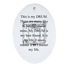 This is my drum -- new items Oval Ornament