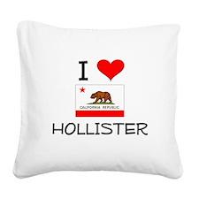I Love Hollister California Square Canvas Pillow