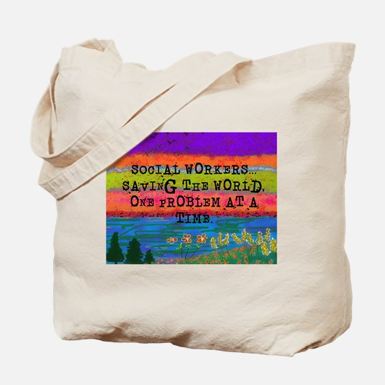 SOCIAL WORKERS SAVING THE WORLD Tote Bag