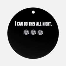 I can d20 all night! Ornament (Round)