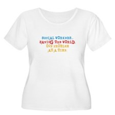 Social Workers Saving the world 2 Plus Size T-Shir