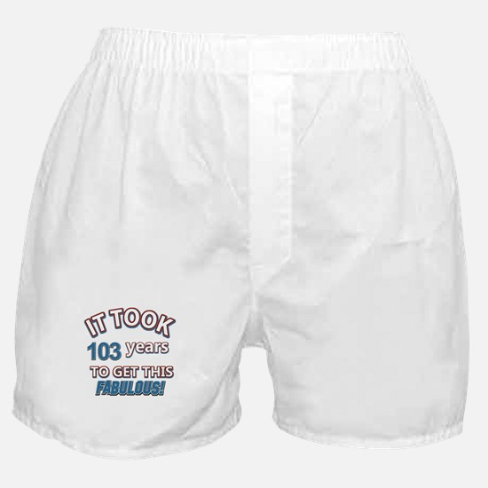 Took 103 years to look this fabulous Boxer Shorts