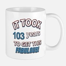 Took 103 years to look this fabulous Mug
