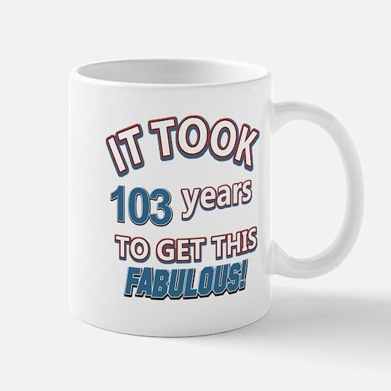 Took 103 years to look this fabulous Mug