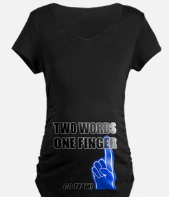 One Finger Two Words T-Shirt