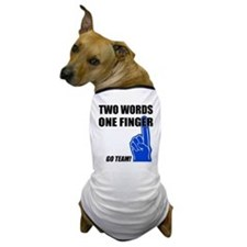 One Finger Two Words Dog T-Shirt