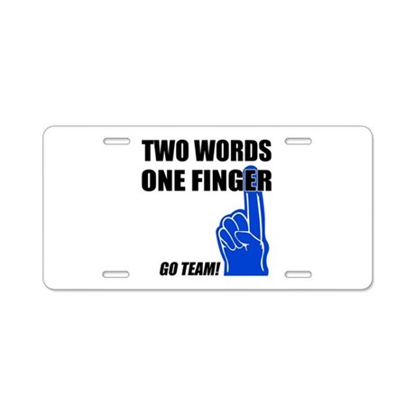 One Finger Two Words Aluminum License Plate By Sportsnuts