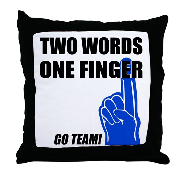 One Finger Two Words Throw Pillow By Sportsnuts