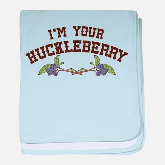Im Your Huckleberry baby blanket