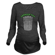 Garbage Day Trash Can Long Sleeve Maternity T-Shir