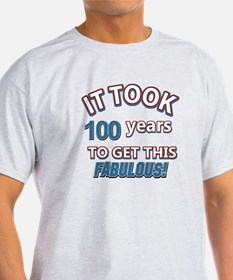 Took 100 years to look this fabulous T-Shirt
