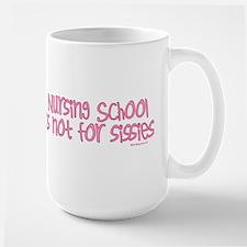 Nursing School is not for Sis Large Mug