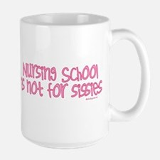 Nursing School is not for Sis Mug