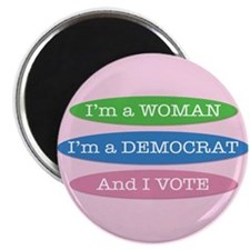 Im a Woman, Im a Democrat, and I Vote! Magnets