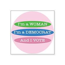 Im a Woman, Im a Democrat, and I Vote! Sticker