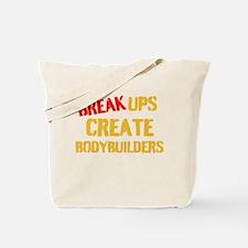 Breakups Create Bodybuilders Tote Bag