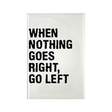 When Nothing Goes Right - Go Left Magnets