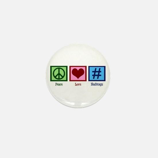 Peace Love Hashtags Mini Button (10 pack)