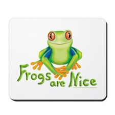 Frogs are Nice Mousepad