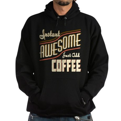 Instant Awesome Add Coffee Hoodie