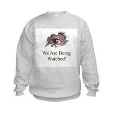 We Are Being Watched Sweatshirt