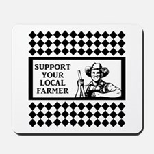 Support Your Local Farmer 2 Mousepad
