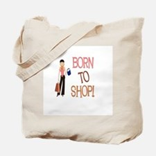 Born to Shop! Tote Bag