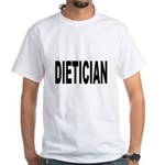 Dietician (Front) White T-Shirt