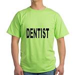 Dentist Green T-Shirt