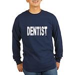 Dentist (Front) Long Sleeve Dark T-Shirt