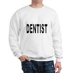 Dentist (Front) Sweatshirt