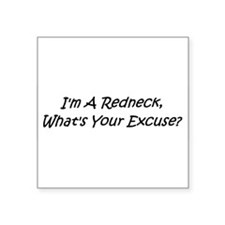 I'm a Redneck, What's Your Excuse? Sticker