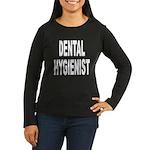 Dental Hygienist (Front) Women's Long Sleeve Dark