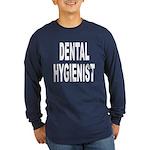 Dental Hygienist (Front) Long Sleeve Dark T-Shirt
