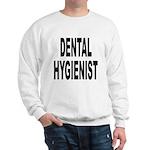 Dental Hygienist (Front) Sweatshirt