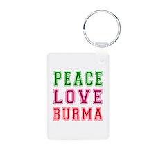Peace Love Burma Keychains