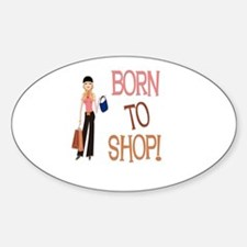 Born To Shop! Oval Decal
