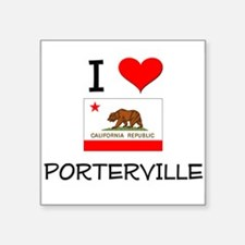 I Love Porterville California Sticker